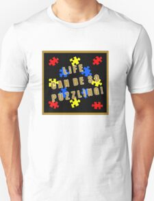 Life can be so puzzling! T-Shirt