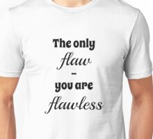 The Only Flaw Unisex T-Shirt