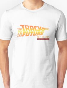 Back To The Future Day - October 21, 2015 , Are you on Track ? Unisex T-Shirt
