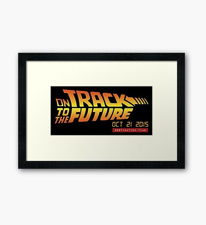 Back To The Future Day - October 21, 2015 , Are you on Track ? Framed Print
