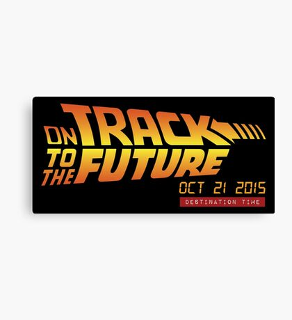 Back To The Future Day - October 21, 2015 , Are you on Track ? Canvas Print