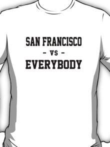 San Francisco vs Everybody T-Shirt