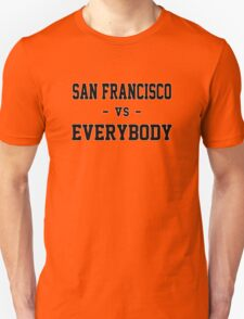 San Francisco vs Everybody Unisex T-Shirt