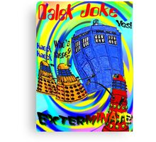 Dalek Joke T-shirt Design Canvas Print