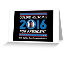 Goldie Wilson III for President 2016  Greeting Card