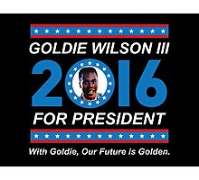 Goldie Wilson III for President 2016  Photographic Print