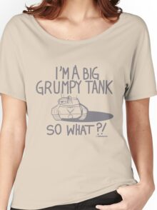 I'm Just A Big Grumpy Tank!  Women's Relaxed Fit T-Shirt