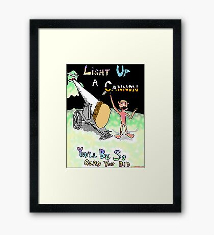 Light Up A Cannon - You'll Be So Glad You Did Framed Print