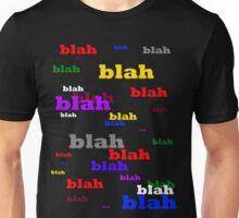 All I ever hear is blah, blah, blah... T-Shirt