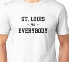 St. Louis vs Everybody Unisex T-Shirt