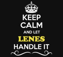 Keep Calm and Let LENES Handle it by yourname