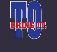 T.O. - Bring It. T-Shirt