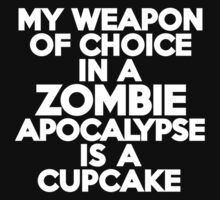 My weapon of choice in a Zombie Apocalypse is a cupcake Kids Clothes