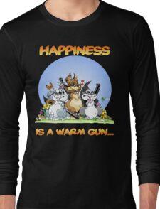 Happiness Is a Warm Gun... Long Sleeve T-Shirt