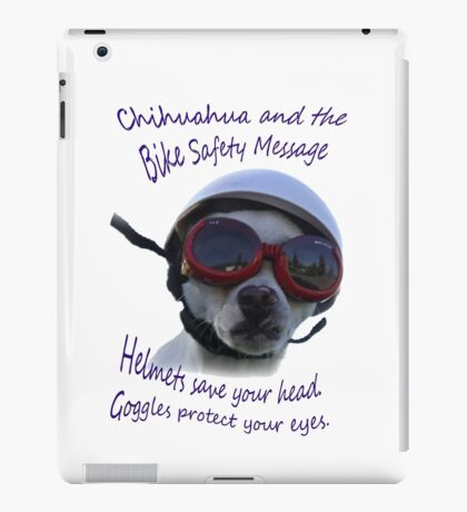 Chihuahua and the Bike Safety Message --New and Improved Tee iPad Case/Skin