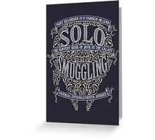 Solo Smuggling - Dark Greeting Card