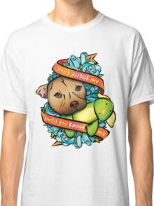 Don't Judge Me... Classic T-Shirt