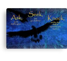 Matthew 7:7 -- Ask and it shall be given Canvas Print