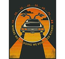 WHERE WE ARE GOING WE DON'T NEED ROADS Photographic Print