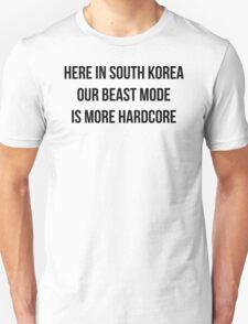 HERE IN SOUTH KOREA OUR BEAST MODE IS MORE HARDCORE Unisex T-Shirt