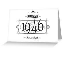 Since 1946 (Dark&Lightgrey) Greeting Card