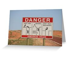 Be careful,Coober Pedy, S.A. Greeting Card