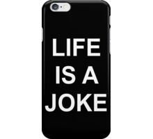 Life Is A Joke - White Text iPhone Case/Skin