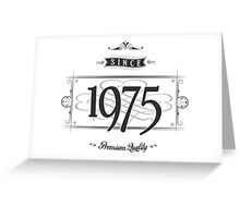 Since 1975 Greeting Card