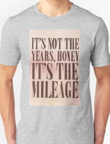 It's The Milage Unisex T-Shirt