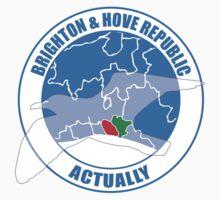 Brighton & Hove Republic, Actually by biffabell
