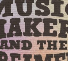 The Music Makers Sticker