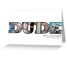 Dude Greeting Card
