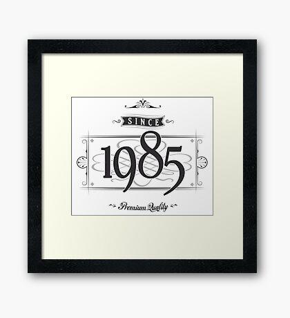 Since 1985 Framed Print