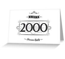 Since 2000 Greeting Card