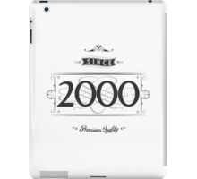 Since 2000 iPad Case/Skin