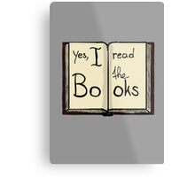 Yes, I read the books Metal Print