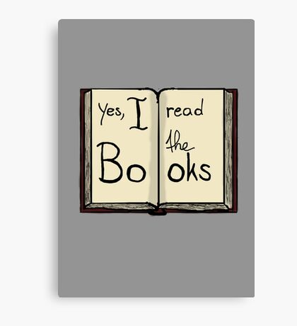 Yes, I read the books Canvas Print