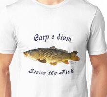Carp e diem  Sieze the Fish Unisex T-Shirt