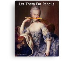 Let Them Eat Pencils Canvas Print