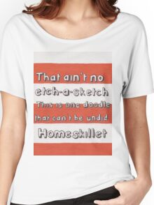 Ain't No Etch-A-Sketch Women's Relaxed Fit T-Shirt
