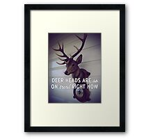 Deer heads are so on trend right now Framed Print