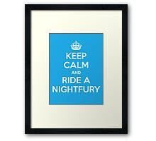 KEEP CALM and RIDE A NIGHTFURY Framed Print