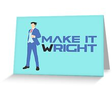 Ace Attorney - Make it Wright.  Greeting Card
