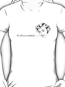 All men... T-Shirt