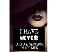 Faked A Sarcasm Photographic Print