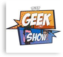 That Geek Show Swag Canvas Print