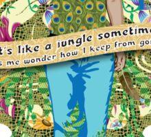 It's like a jungle sometimes… Sticker