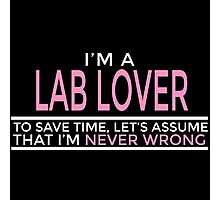I'M A LAB LOVER Photographic Print