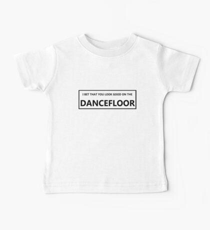 Look Good On The Dancefloor Baby Tee