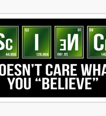 Science Doesn't Care  Sticker